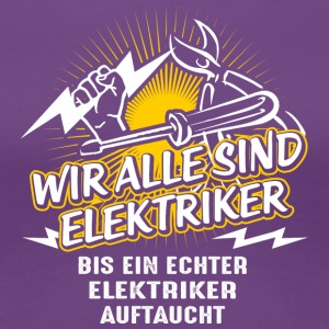We are all electricians - Women's Premium T-Shirt
