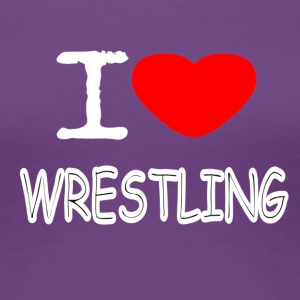I LOVE WRESTLING - Premium T-skjorte for kvinner