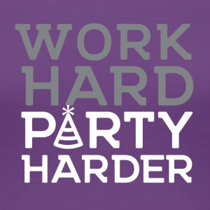 Work hard, harder CELEBRATION - Women's Premium T-Shirt