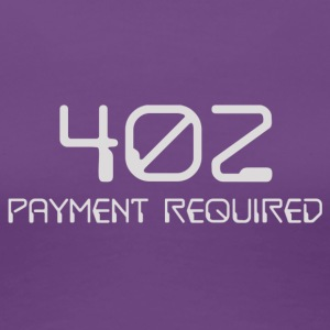 402 - payment required light - Women's Premium T-Shirt