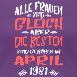 April 1981 - Frauen Premium T-Shirt