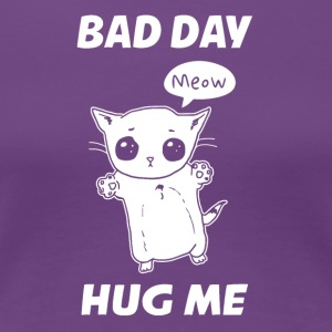 BAD DAY HUG ME - Frauen Premium T-Shirt