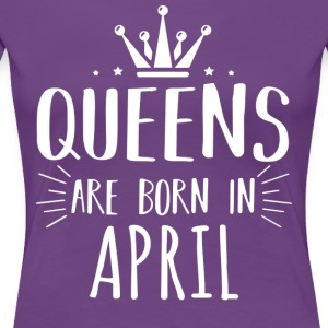 Queens april Gift - Premium T-skjorte for kvinner