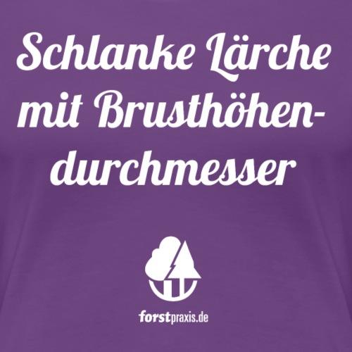 forstpraxis Schlanke Lärche weiß - Frauen Premium T-Shirt