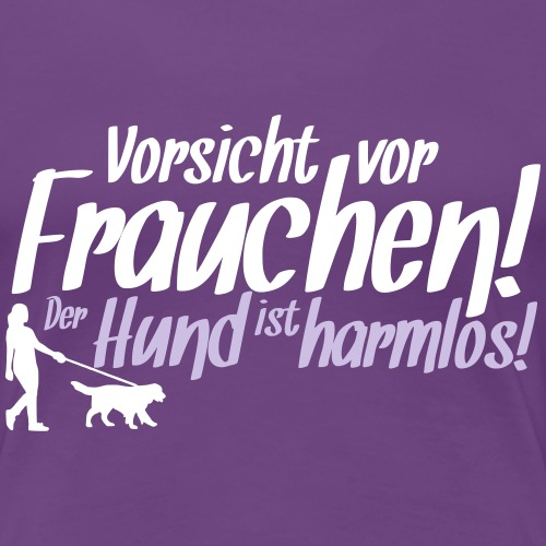 Vorsicht vor Frauchen! /Hunde Design Geschenkidee!