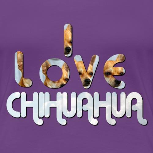 I LOVE CHIHUAHUA - Frauen Premium T-Shirt