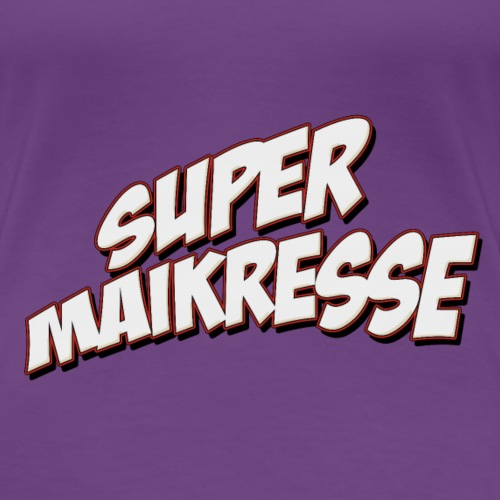 SuperMaikresse - T-shirt Premium Femme