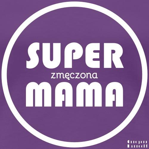 Super mama zmęczona - Koszulka damska Premium