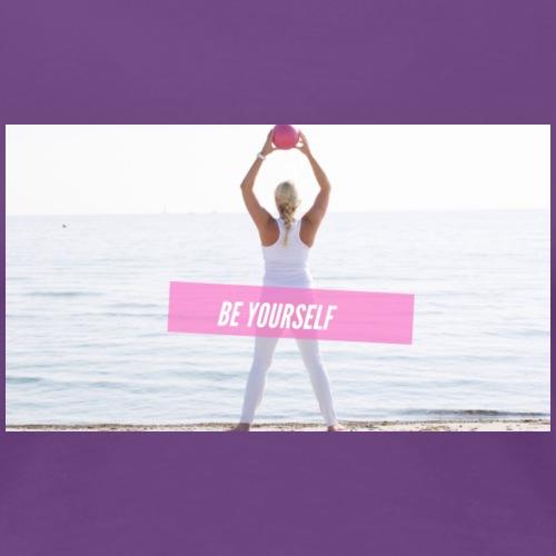 Be yourself - Frauen Premium T-Shirt