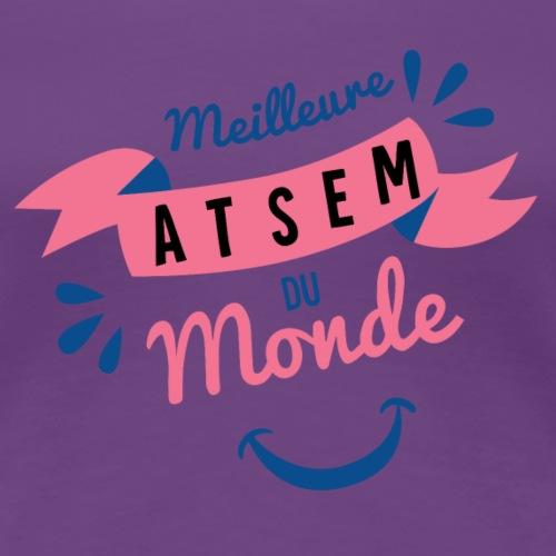 Meilleure ATSEM du Monde - T-shirt Premium Femme