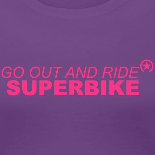 go out and ride superbike bk - Koszulka damska Premium