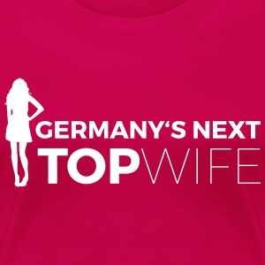Germany's next top wife JGA Junggesellenabschied - Frauen Premium T-Shirt