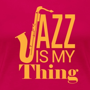 Jazz min Thing - Dame premium T-shirt