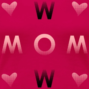 WOW MOM - Women's Premium T-Shirt