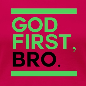 God First Bro - Women's Premium T-Shirt