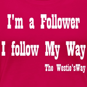 I follow My Way White - Women's Premium T-Shirt