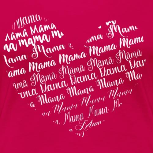 Mama Mama Mama - Herz - Frauen Premium T-Shirt