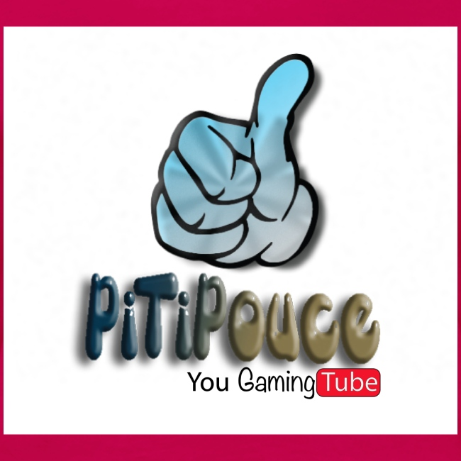 You gaming Tube Pitipouce