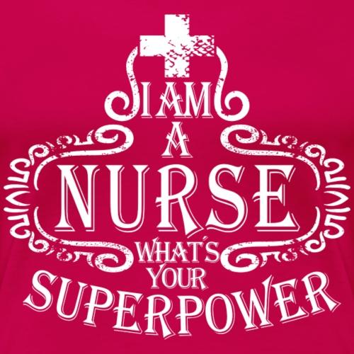 Ich bin stolze Krankenschwester mit Superkraft - Frauen Premium T-Shirt