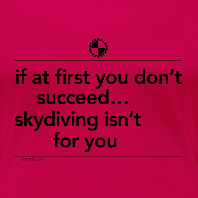 Skydiving isn t for you black