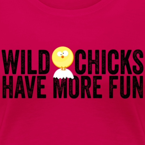 Wild Chicks helle Shirts - Frauen Premium T-Shirt