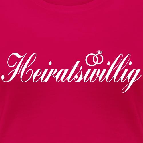 Heiratswillig - Frauen Premium T-Shirt
