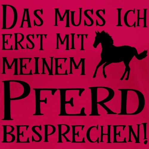 Pferde Spruch Pferdebesitzer Geschenk - Frauen Premium T-Shirt