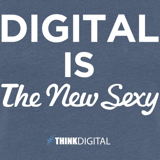Digital is the New Sexy