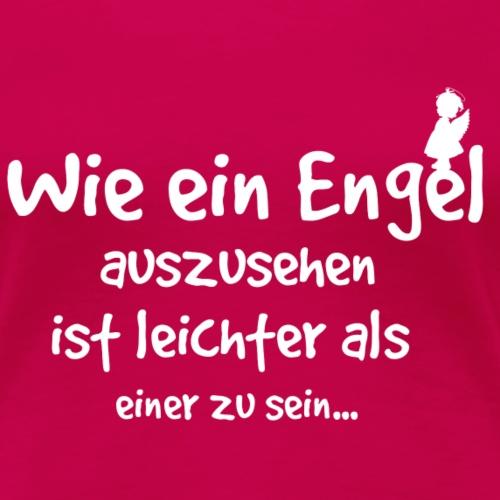 Wie ein Engel... - Frauen Premium T-Shirt