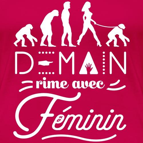 Demain rime avec Féminin - T-shirt Premium Femme