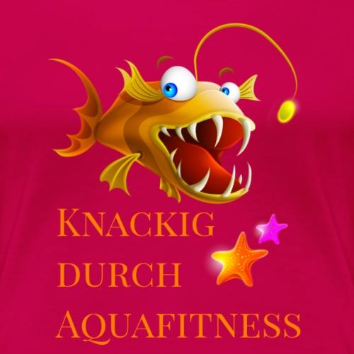 Knackig durch Aquafitness - Frauen Premium T-Shirt