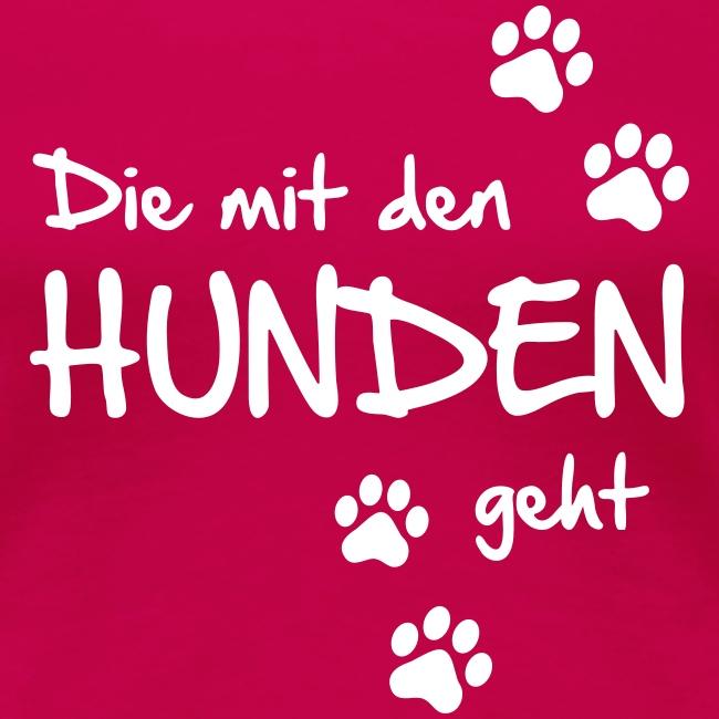 Vorschau: Die mit den Hunden geht - Frauen Premium T-Shirt
