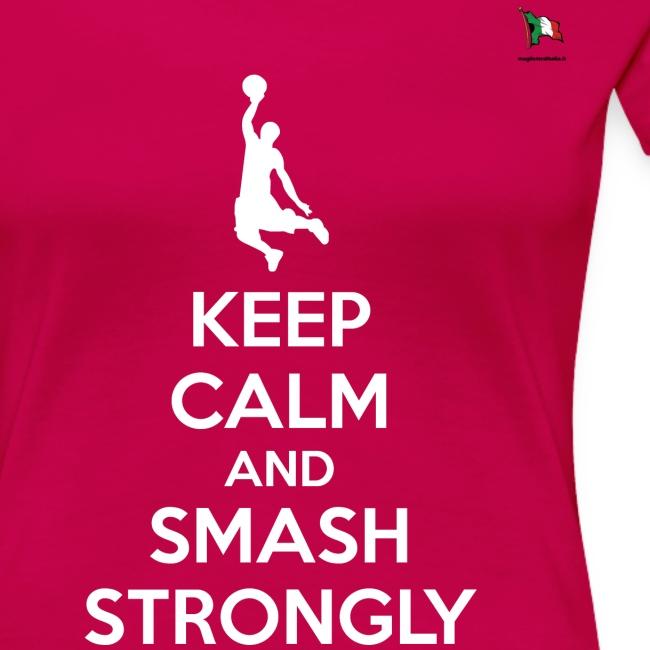 keep calm smash strongly