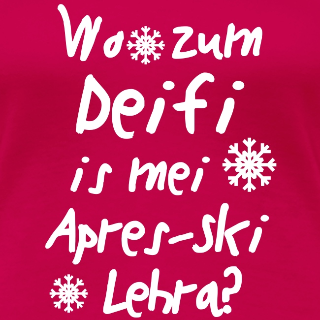 "Wintershirt ""Wo zum Deifi is mei ApresSki Lehra?"""