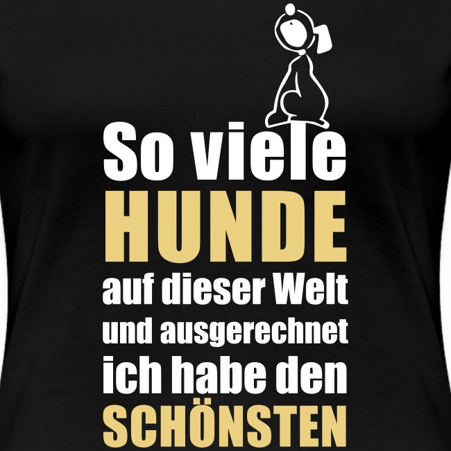 Vorschau: Der schönste HUND - Frauen Premium T-Shirt