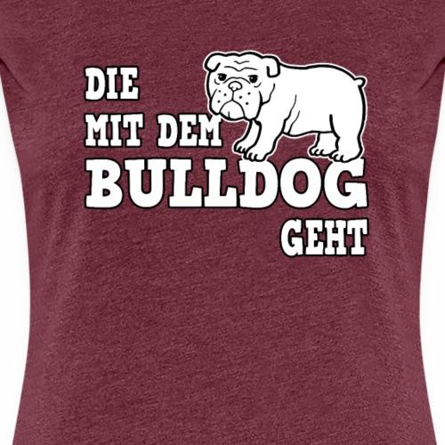 Die mit dem Bulldog geht Hund Gassi Geschenk - Frauen Premium T-Shirt