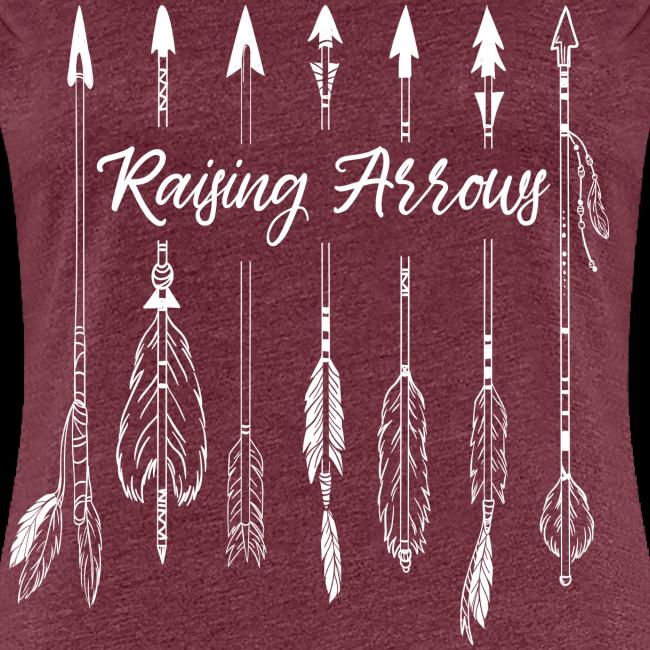 Raising Arrows