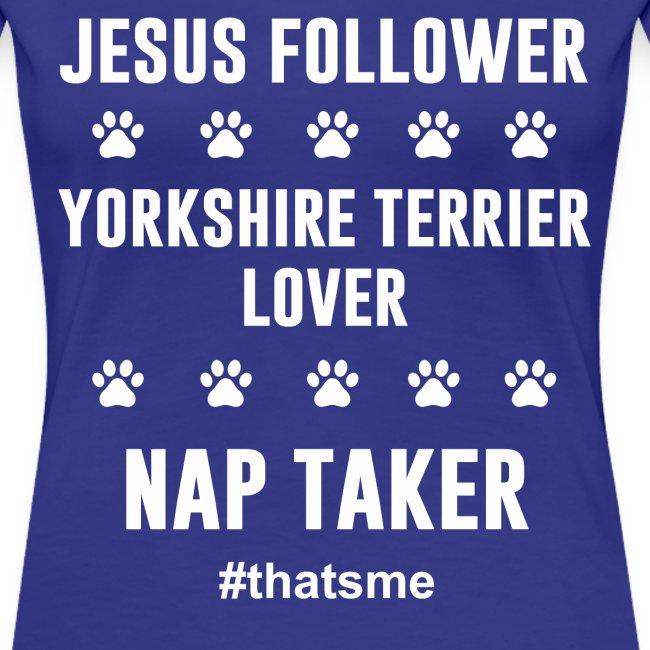 Jesus follower yorkshire terrier lover nap taker