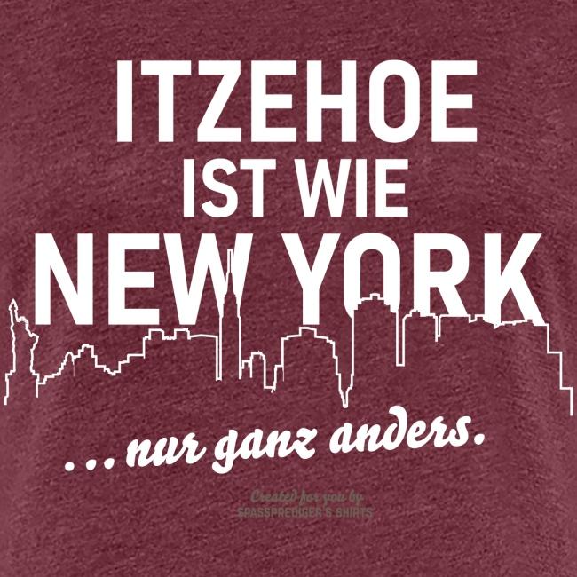 Itzehoe 👍 ist wie New York Spruch 😁