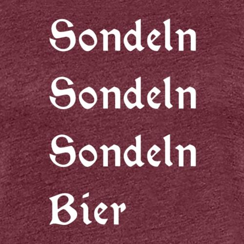 Sondeln & Bier weiß - Frauen Premium T-Shirt