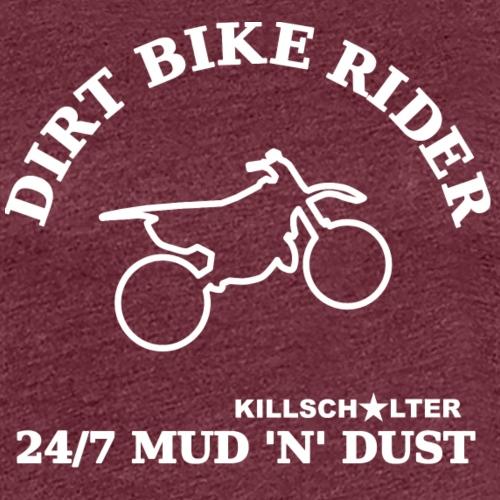 DIRT BIKE RIDER MUD N DUST we 0DR04 - Women's Premium T-Shirt