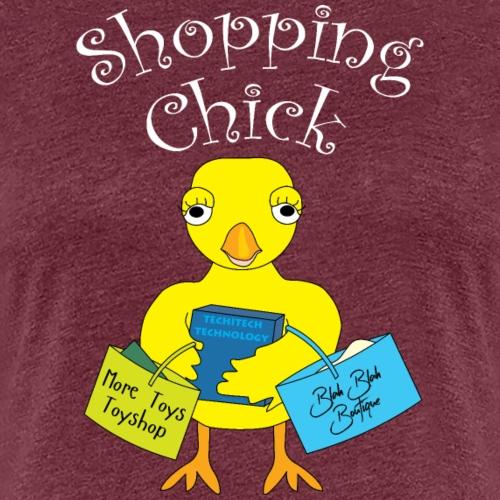 Shopping Chick White Text - Women's Premium T-Shirt
