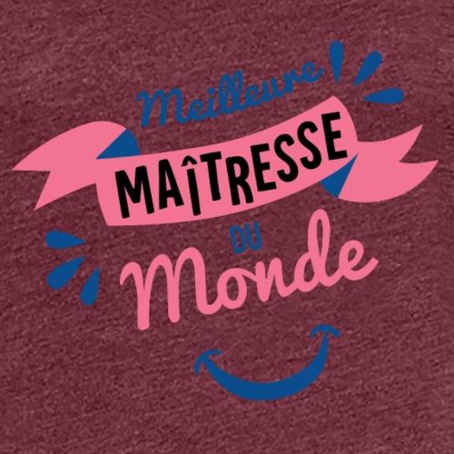 Meilleure Maîtresse du Monde - T-shirt Premium Femme