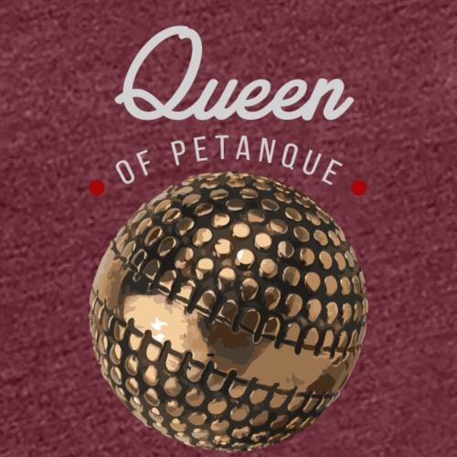 QUEEN OF PETANQUE BLANC - T-shirt Premium Femme