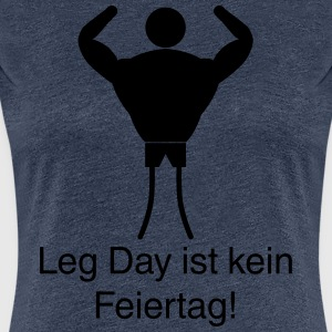 Leg Day - Frauen Premium T-Shirt
