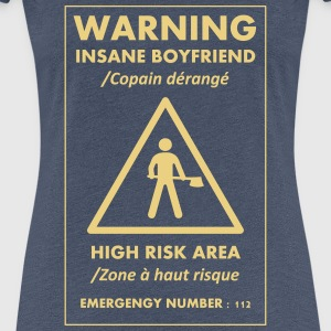 INSANE BOYFRIEND - Frauen Premium T-Shirt