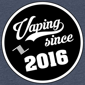 Vaping since 2016 - Women's Premium T-Shirt