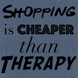Shopping Cheaper than therapy - Women's Premium T-Shirt