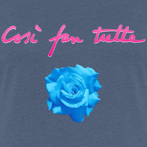 Così fan tutte — Rose - Frauen Premium T-Shirt