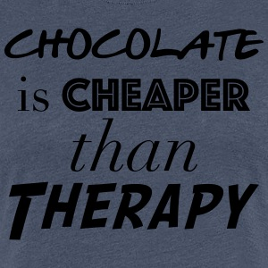 chocolate is cheaper than therapy - T-shirt Premium Femme